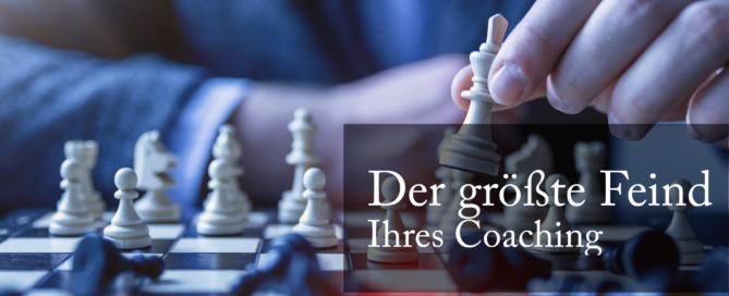 Was glauben Sie ist der größte Feind Ihres Coaching?