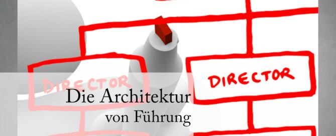 Fürhung ist wie Architektur ... nur anders.
