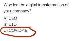 Covid-19 treibt Digitalisierung (Quelle unbekannt)