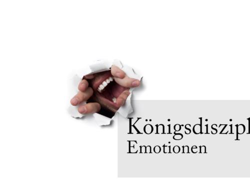 Königsdisziplin Emotionen