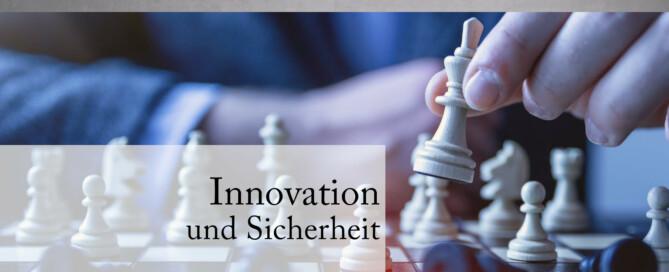 Passen Innovation und Sicherheit überhaupt zusammen?